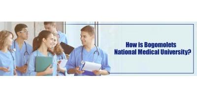 How is Bogomolets National Medical University?