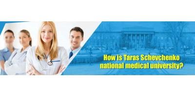 How is Taras Schevchenko national medical university?