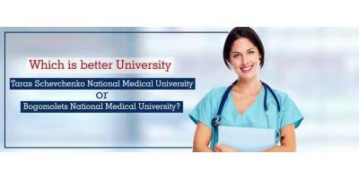 Which is better University Taras Schevchenko National Medical University or Bogomolets National Medical University?