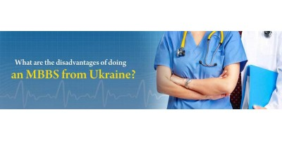 What are the disadvantages of doing an MBBS from Ukraine?