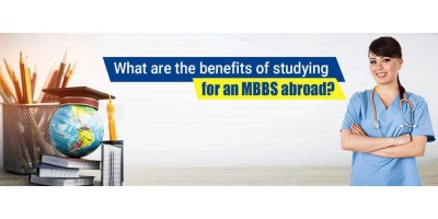 What are the benefits of studying for an MBBS abroad?