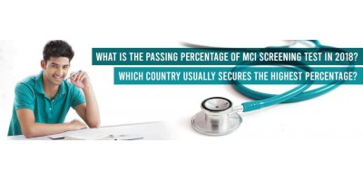 What is the passing percentage of MCI Screening Test in 2018? Which country usually secures the highest percentage?