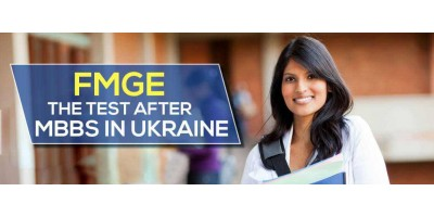 FMGE- The Test after MBBS in Ukraine