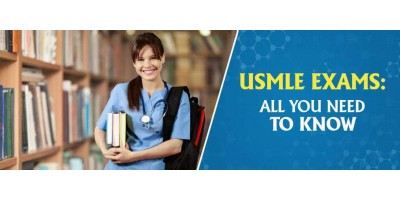 USMLE EXAMS: ALL YOU NEED TO KNOW